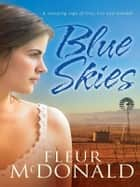 Blue Skies ebook by Fleur McDonald