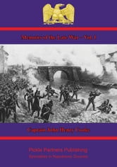 Memoirs of the Late War – Vol. I. ebook by Captain John Henry Cooke