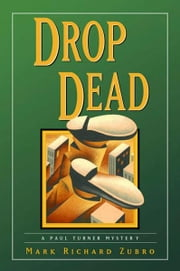Drop Dead - A Paul Turner Mystery ebook by Mark Richard Zubro