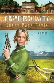 Gunsmith's Gallantry ebook by Susan Page Davis