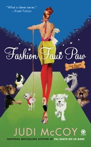 Fashion Faux Paw - A Dog Walker Mystery ebook by Judi McCoy