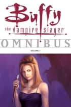 Buffy Omnibus Volume 1 ebook by Various, Joss Whedon