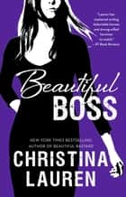 Beautiful Boss ebook by Christina Lauren