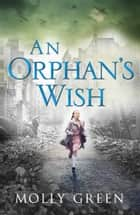 An Orphan's Wish ebook by Molly Green