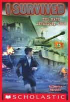 I Survived the Nazi Invasion, 1944 (I Survived #9) ebook by Lauren Tarshis