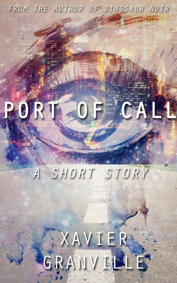 Port of Call - A Short Story ebook by Xavier Granville