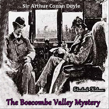 Sherlock Holmes: The Boscombe Valley Mystery audiobook by Sir Arthur Conan Doyle