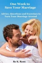 One Week to Save Your Marriage ebook by K. Ryan