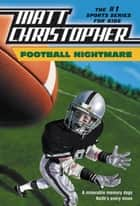 Football Nightmare ebook by Matt Christopher