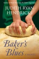 Baker's Blues ebook by Judith Ryan Hendricks