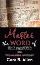 Master the WORD of THE MASTER ebook by Cora B. Allen