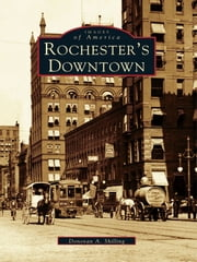Rochester's Downtown ebook by Donovan A. Shilling