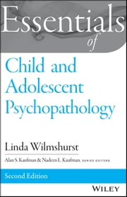 Essentials of Child and Adolescent Psychopathology ebook by Linda Wilmshurst