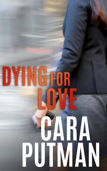 Dying for Love ebook by Cara Putman