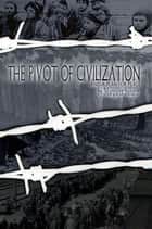 The Pivot of Civilization and A Plan for Peace ebook by Margaret Sanger
