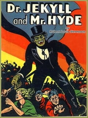 THE STRANGE CASE of DR. JEKYLL AND MR. HYDE and other :3 Books (Illustrated and Free Audiobook Link) ebook by Robert Louis Stevenson