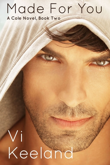 Made for You - A Cole Novel, Book 2 ebook by Vi Keeland