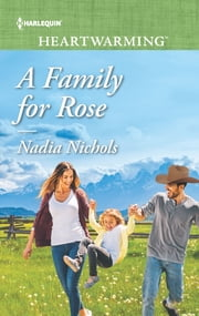 A Family for Rose - A Clean Romance ebook by Nadia Nichols