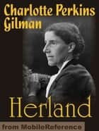 Herland (Mobi Classics) ebook by Charlotte Perkins Stetson Gilman