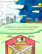Where Do You Live and Play? - A book about communities ebook by Thomas Toole, Teri Maready Clark