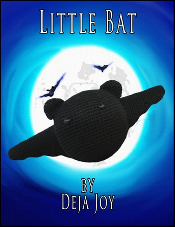 Little Bat ebook by Deja Joy
