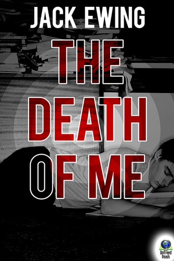 The Death of Me - A Life in About a Minute ebook by Jack Ewing