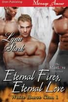 Eternal Fires, Eternal Love ebook by