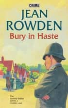 Bury in Haste ebook by Jean Rowden