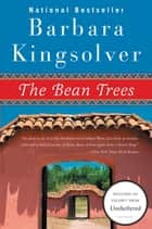The Bean Trees - A Novel eBook by Barbara Kingsolver