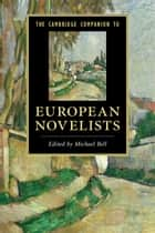 The Cambridge Companion to European Novelists ebook by Michael Bell
