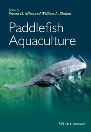 Paddlefish Aquaculture ebook by Steven D. Mims,William L. Shelton