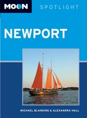 Moon Spotlight Newport ebook by Michael Blanding,Alexandra Hall