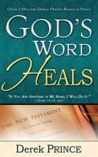 God's Word Heals ebook by Derek Prince