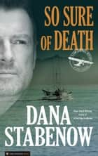 So Sure of Death ebook by Dana Stabenow