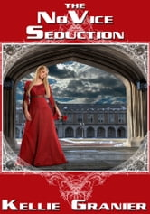 The Novice Seduction ebook by Kellie Granier