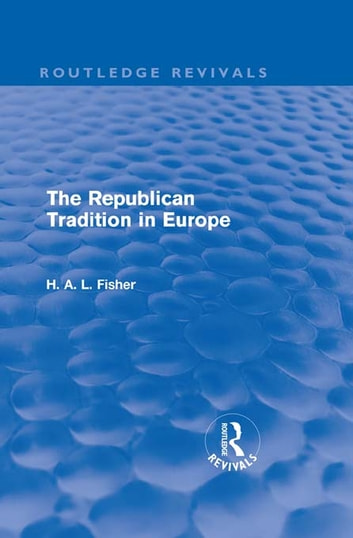 The Republican Tradition in Europe ebook by H. A. L. Fisher