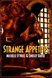 Strange Appetites ebook by Michelle O'Neill Lindsey Bayer