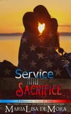 Service and Sacrifice ebook by MariaLisa deMora