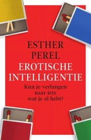 Erotische intelligentie ebook by Esther Perel, Marga Goeting
