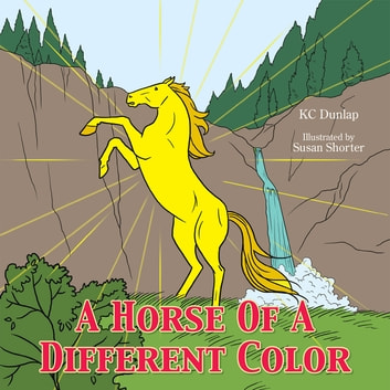 A Horse Of A Different Color ebook by KC Dunlap
