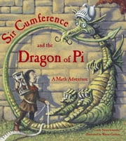 Sir Cumference and the Dragon of Pi ebook by Cindy Neuschwander