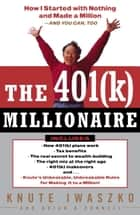 The 401(K) Millionaire ebook by Knute Iwaszko,Brian O'Connell