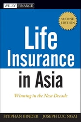 Life Insurance in Asia - Sustaining Growth in the Next Decade ebook by Stephan Binder,Joseph Luc Ngai