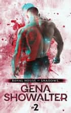 Royal House of Shadows: Part 2 of 12 ebook by Gena Showalter
