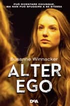 Alter Ego ebook by Susanne Winnacker