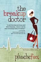 The Breakup Doctor ebook by Phoebe Fox