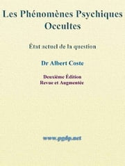 Les Phénomènes Psychiques Occultes by Albert Coste ebook by Albert Coste