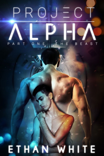 Project Alpha: Part One: The Beast ebook by Ethan White