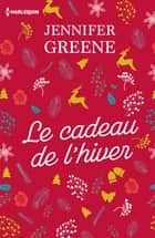 Le cadeau de l'hiver ebook by Jennifer Greene