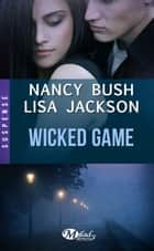 Wicked Game ebook by Tristan Lathière, Nancy Bush, Lisa Jackson